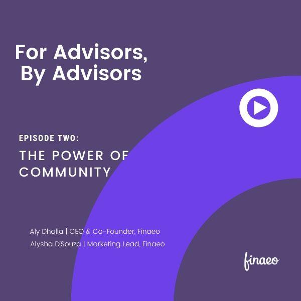 For Advisors By Advisors Episode 2